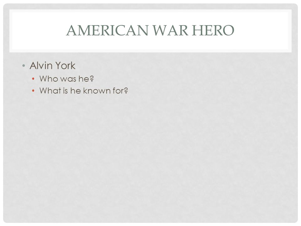 American War Hero Alvin York Who was he What is he known for