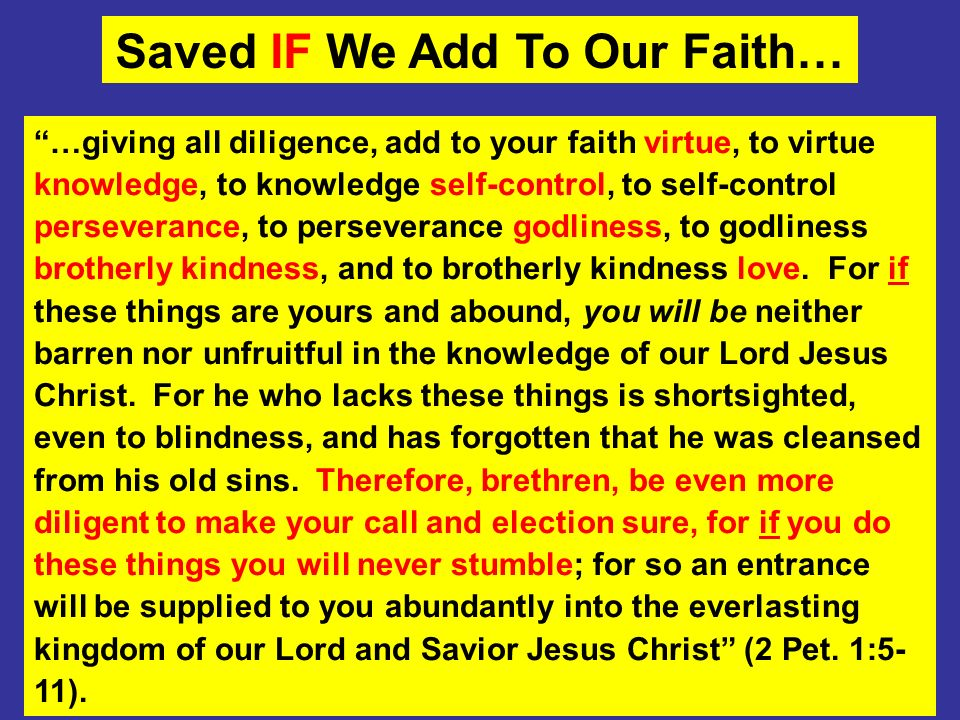 Saved IF We Add To Our Faith…