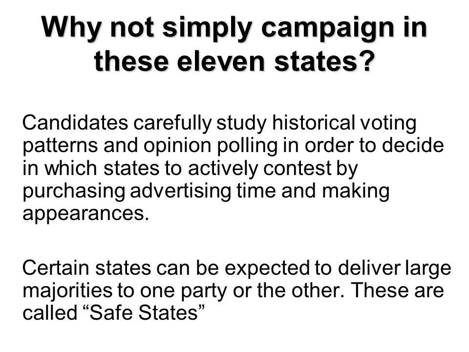 Why not simply campaign in these eleven states