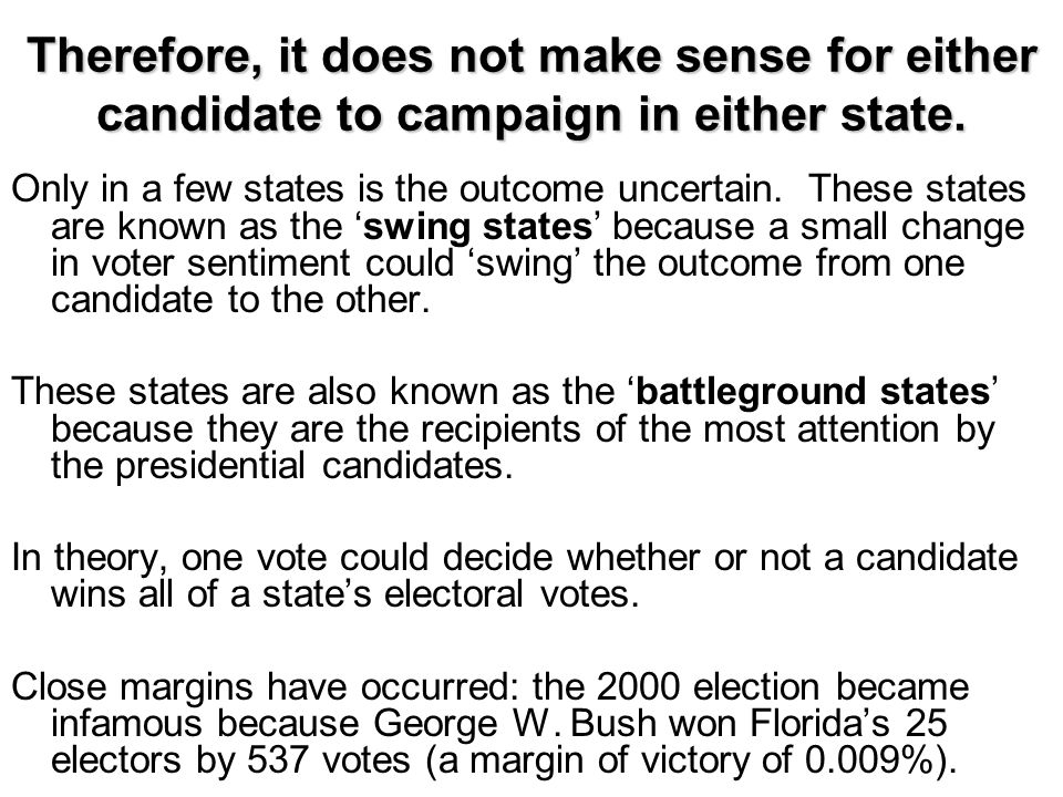 Therefore, it does not make sense for either candidate to campaign in either state.