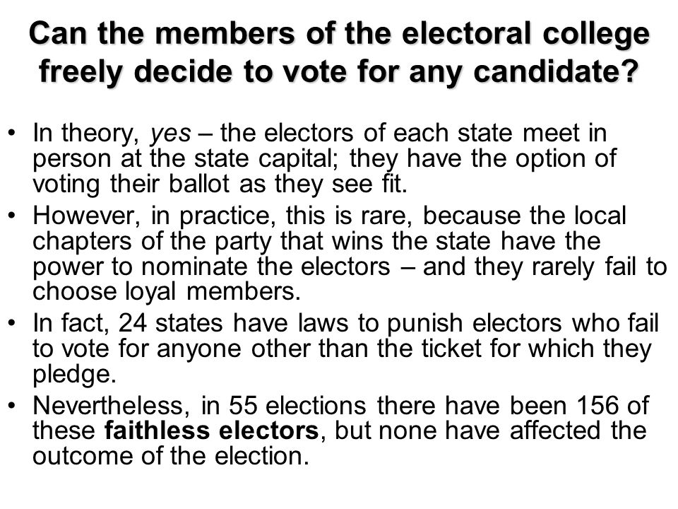 Can the members of the electoral college freely decide to vote for any candidate