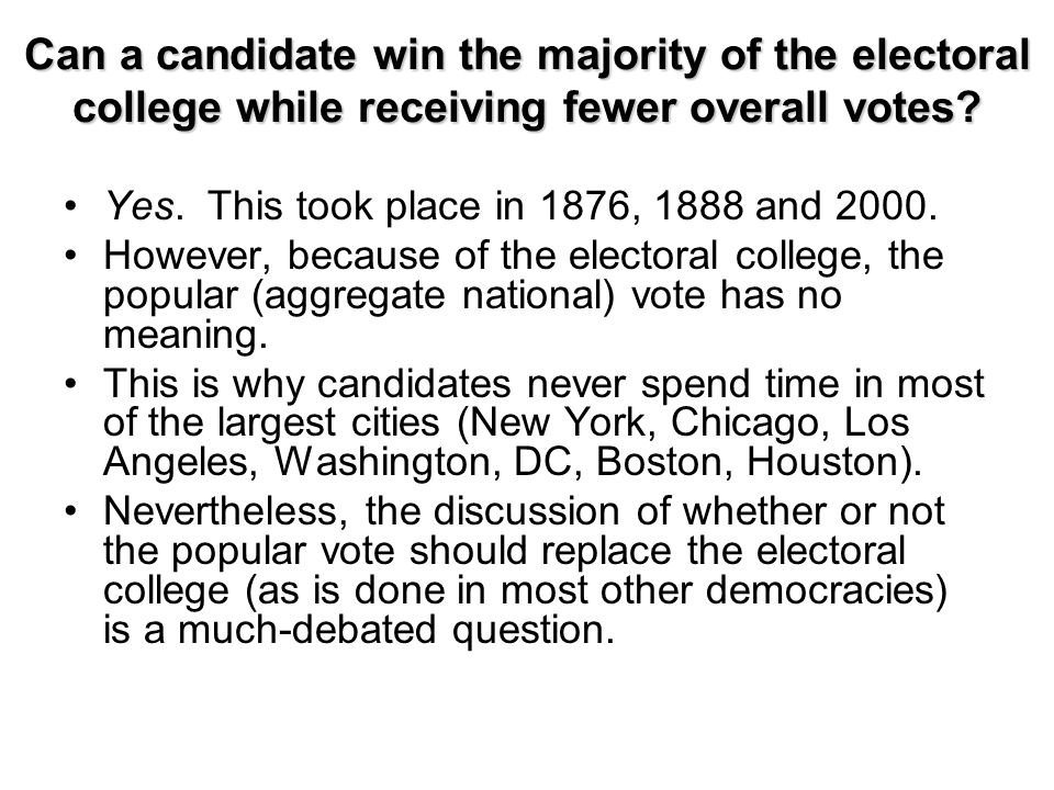 Can a candidate win the majority of the electoral college while receiving fewer overall votes