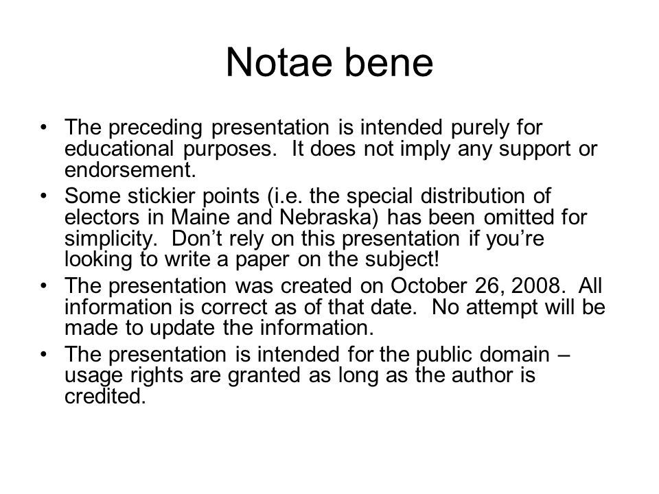 Notae bene The preceding presentation is intended purely for educational purposes. It does not imply any support or endorsement.