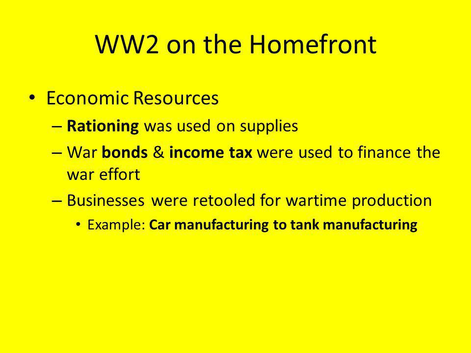 WW2 on the Homefront Economic Resources Rationing was used on supplies