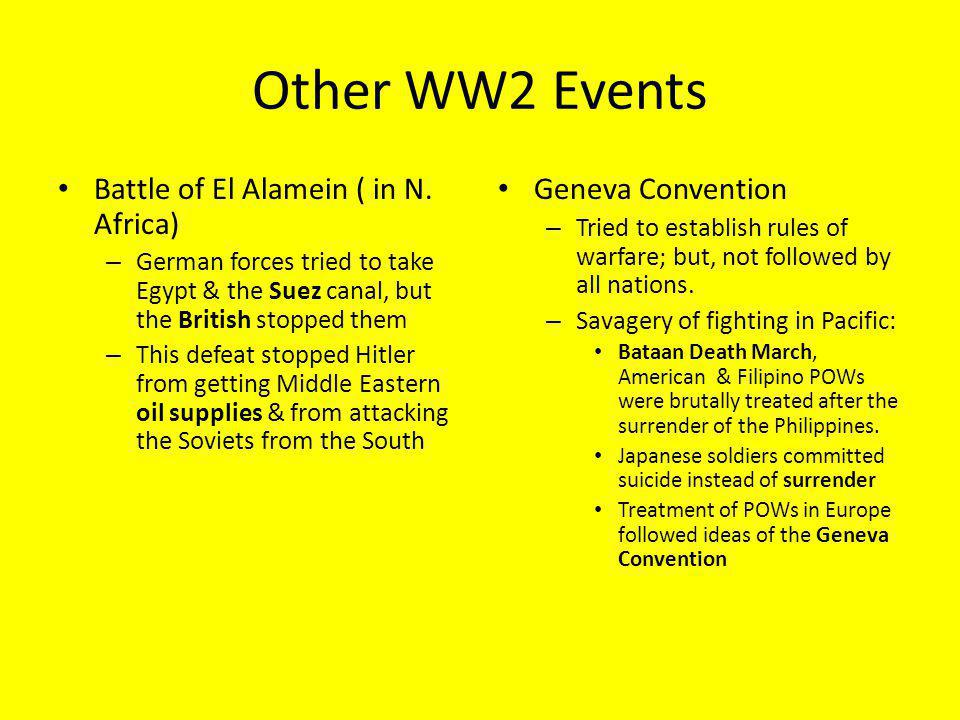 Other WW2 Events Battle of El Alamein ( in N. Africa)