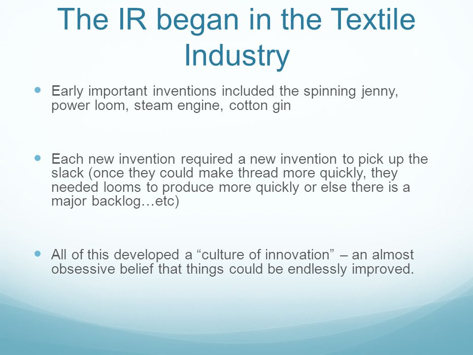 The IR began in the Textile Industry