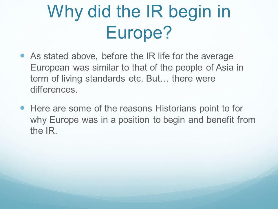 Why did the IR begin in Europe