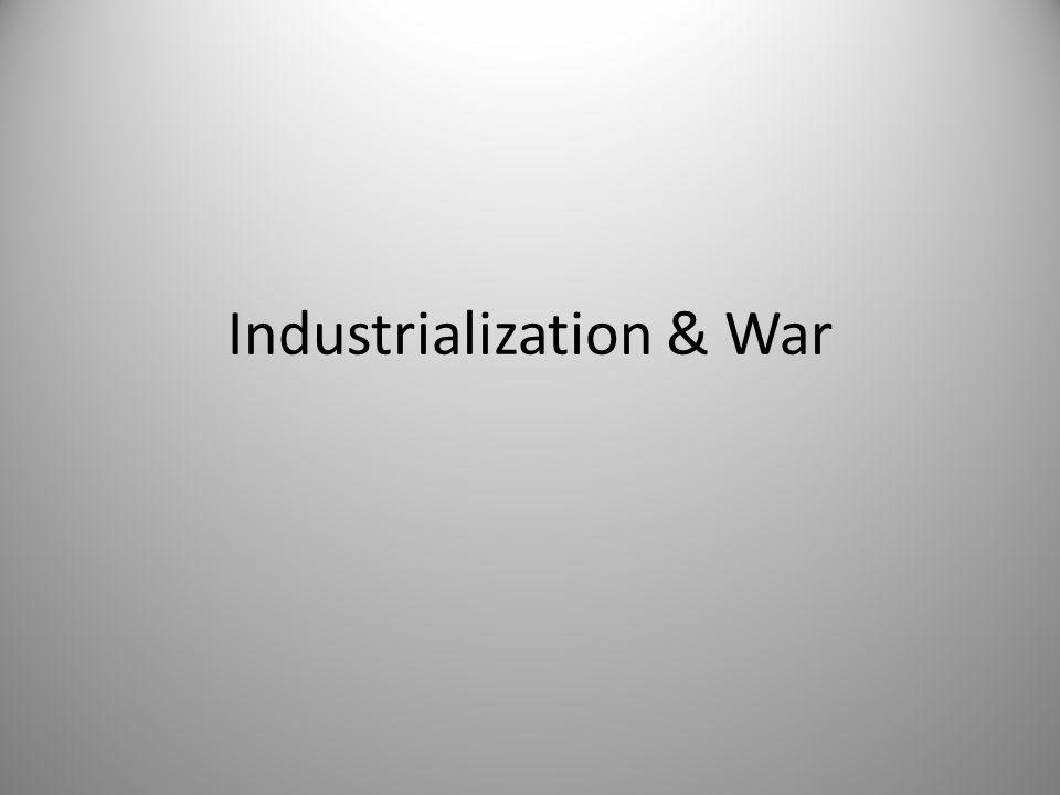 Industrialization & War