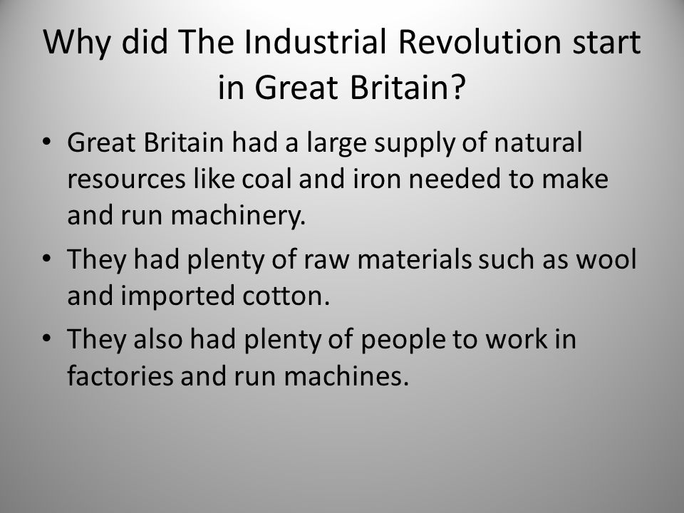 Why did The Industrial Revolution start in Great Britain