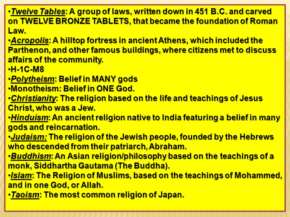 Twelve Tables: A group of laws, written down in 451 B. C