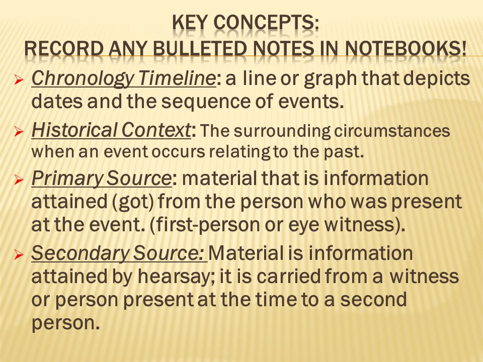 Key Concepts: record any bulleted notes in notebooks!