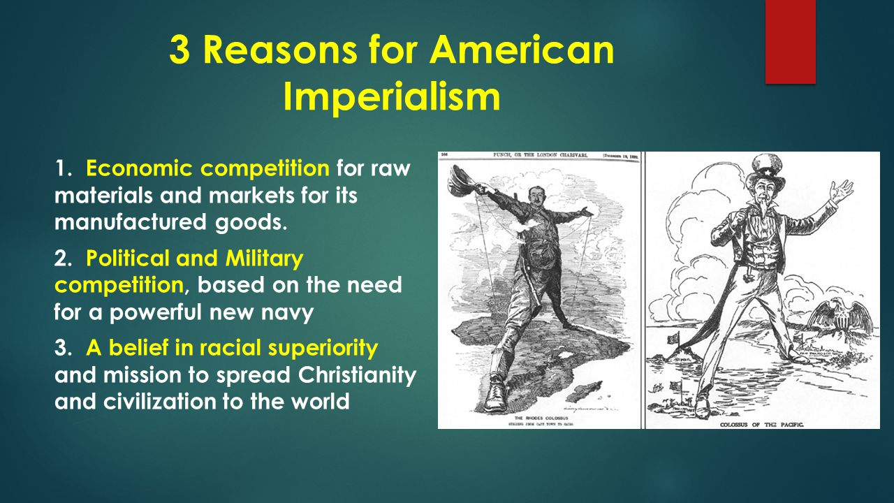 3 Reasons for American Imperialism