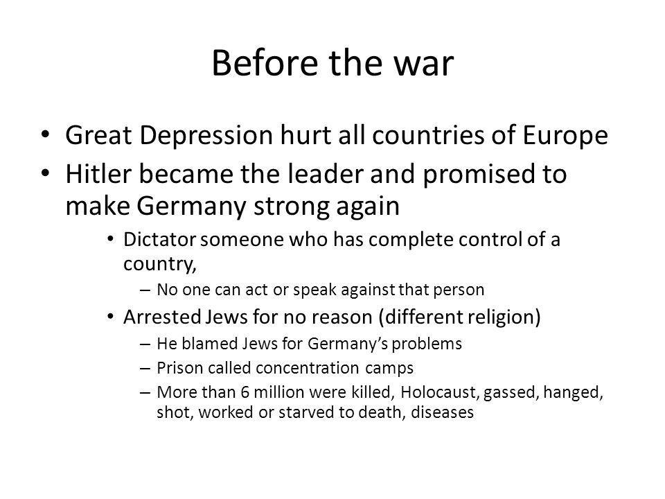 Before the war Great Depression hurt all countries of Europe