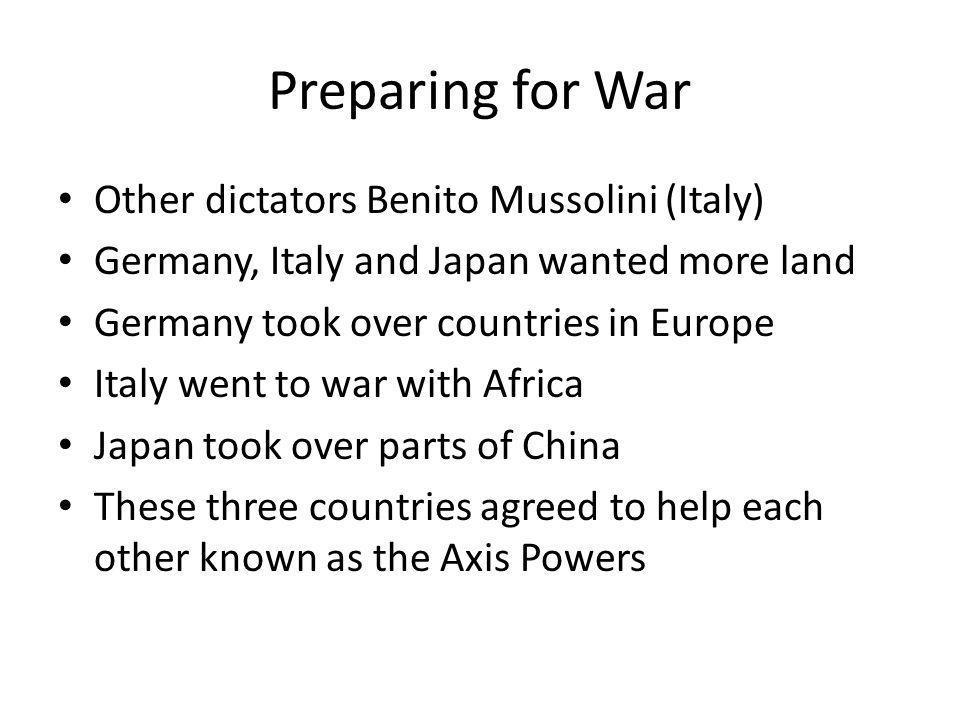 Preparing for War Other dictators Benito Mussolini (Italy)