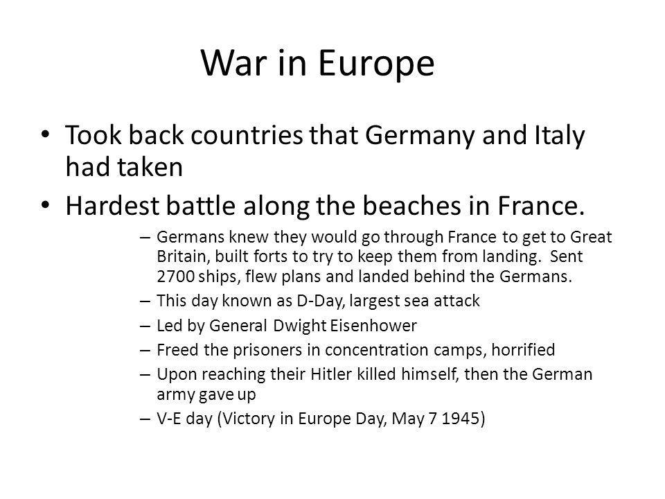 War in Europe Took back countries that Germany and Italy had taken
