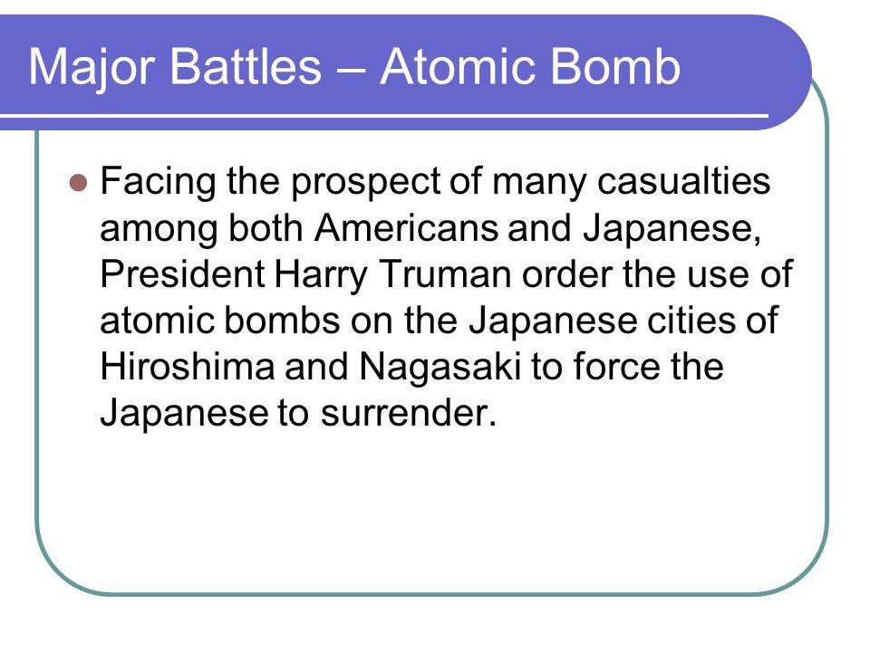 Major Battles – Atomic Bomb