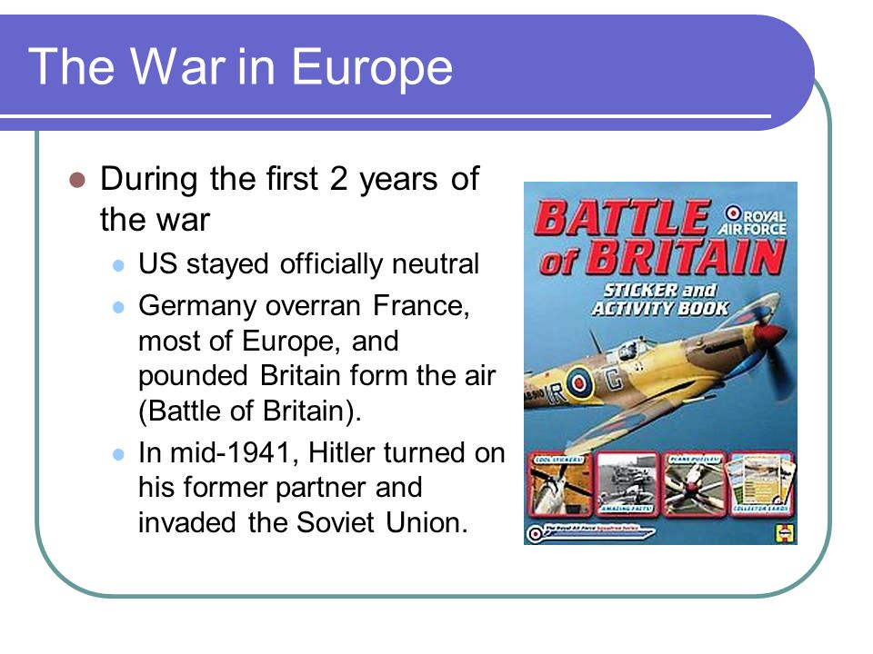 The War in Europe During the first 2 years of the war