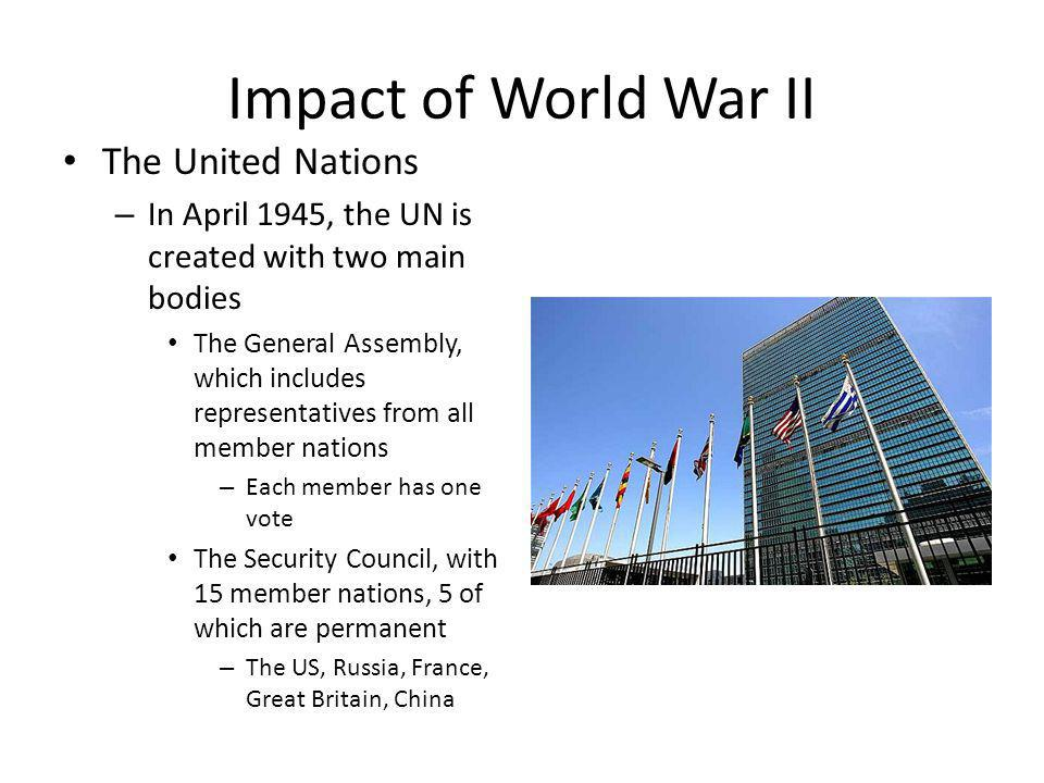 Impact of World War II The United Nations