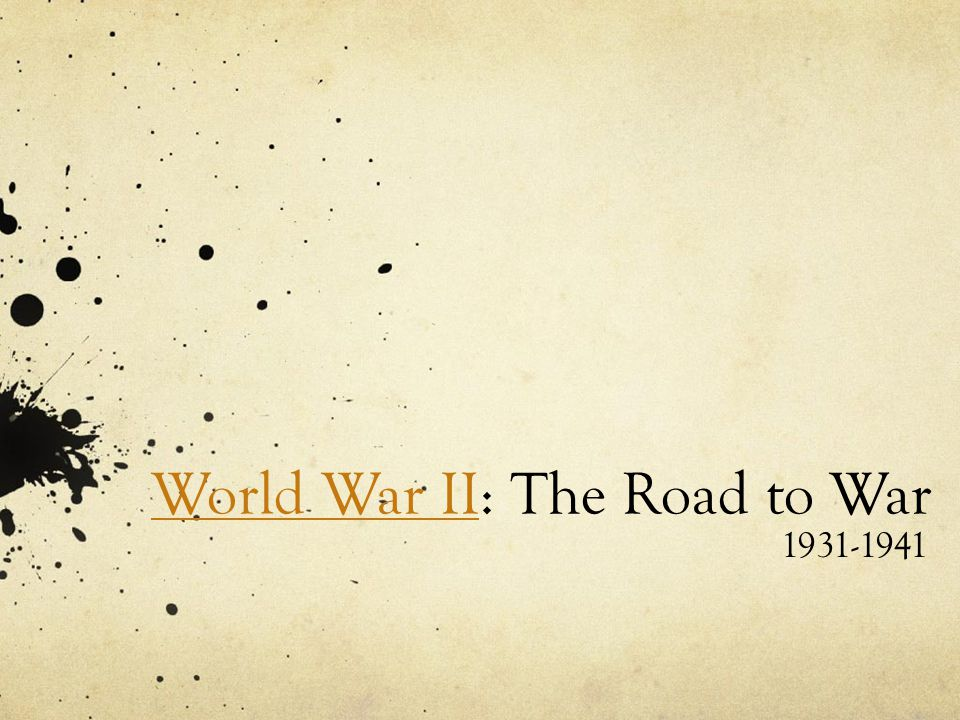 World War II: The Road to War