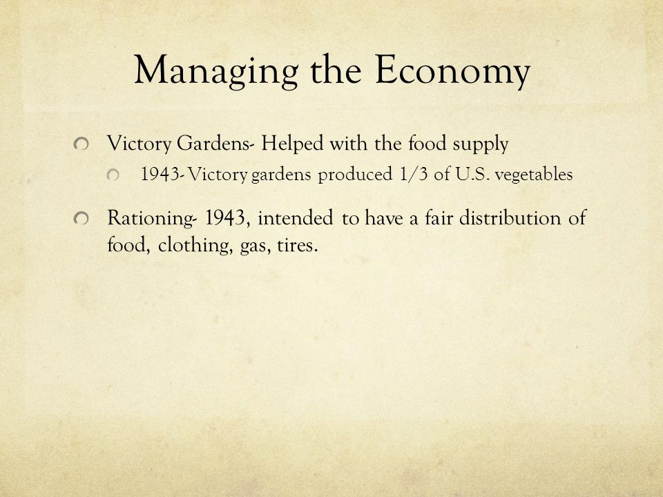 Managing the Economy Victory Gardens- Helped with the food supply