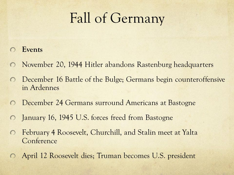 Fall of Germany Events. November 20, 1944 Hitler abandons Rastenburg headquarters.