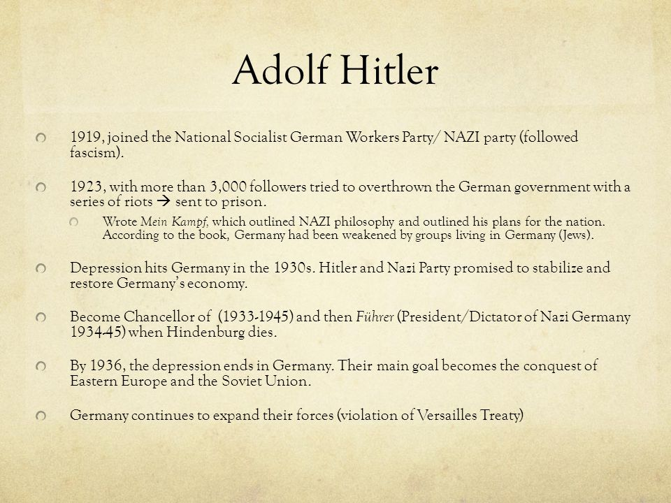 Adolf Hitler 1919, joined the National Socialist German Workers Party/ NAZI party (followed fascism).