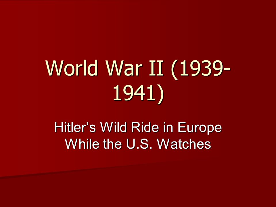 Hitler's Wild Ride in Europe While the U.S. Watches