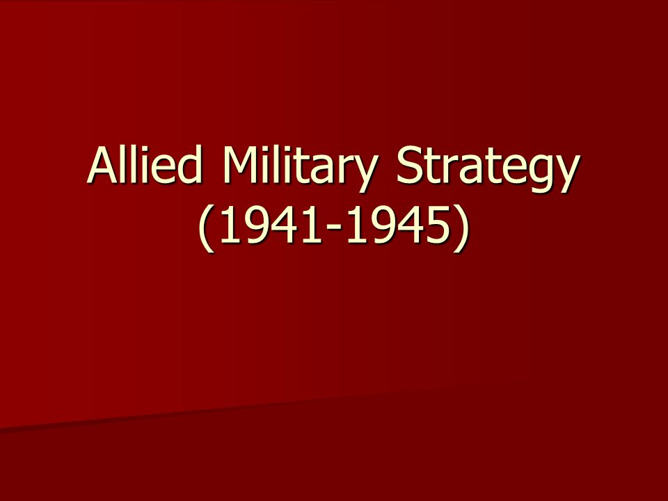Allied Military Strategy (1941-1945)