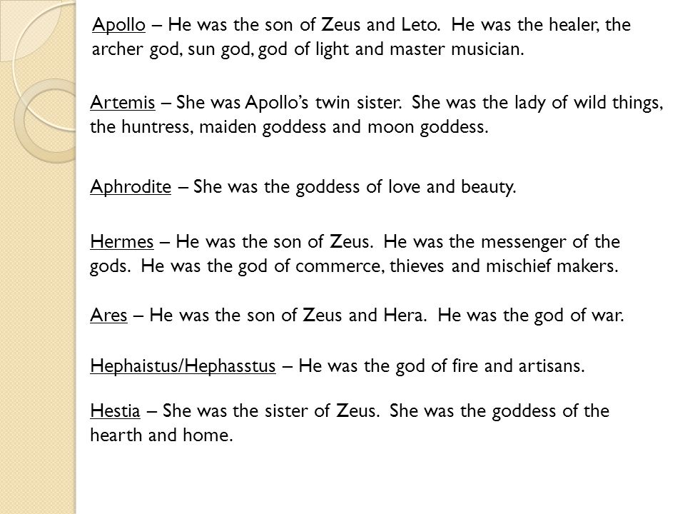 Apollo – He was the son of Zeus and Leto