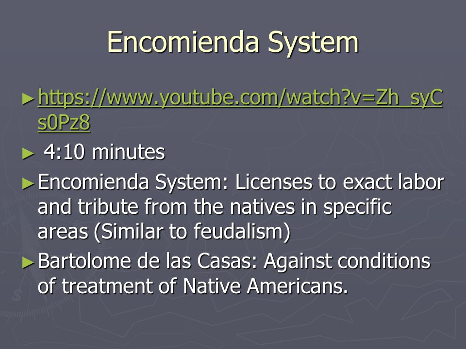 Encomienda System https://www.youtube.com/watch v=Zh_syCs0Pz8