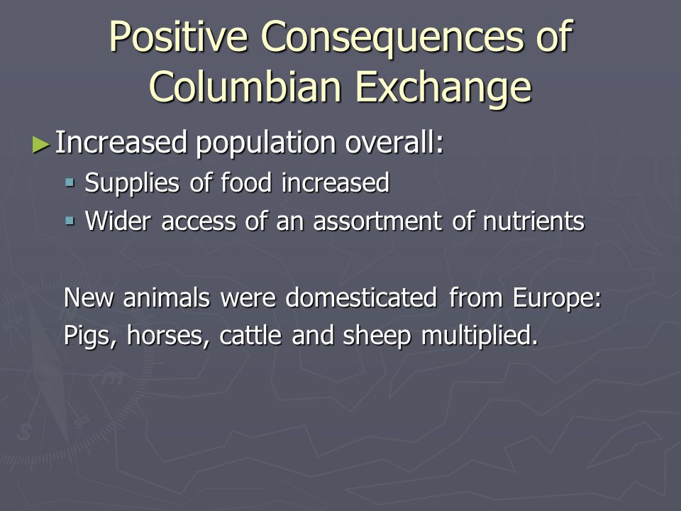 Positive Consequences of Columbian Exchange