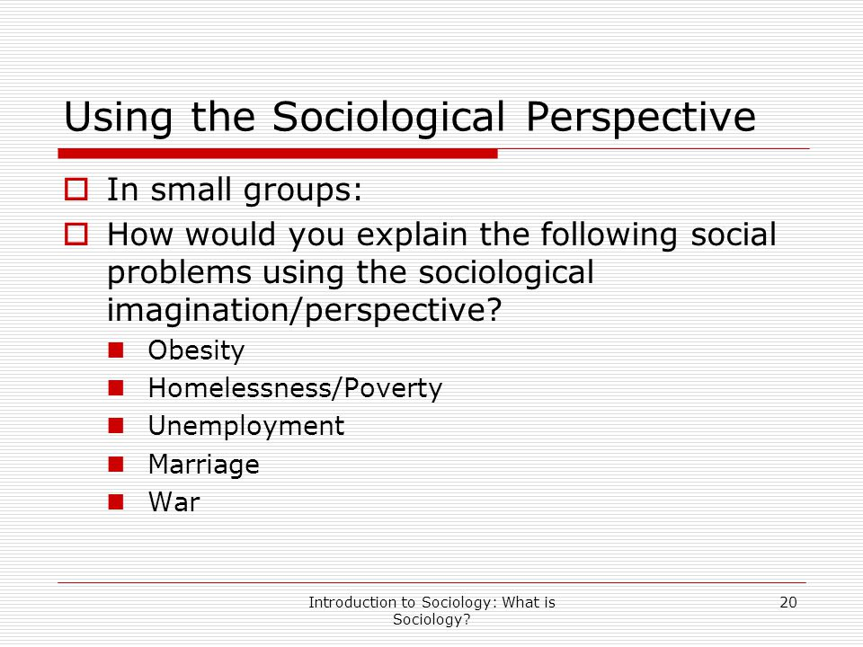 Using the Sociological Perspective