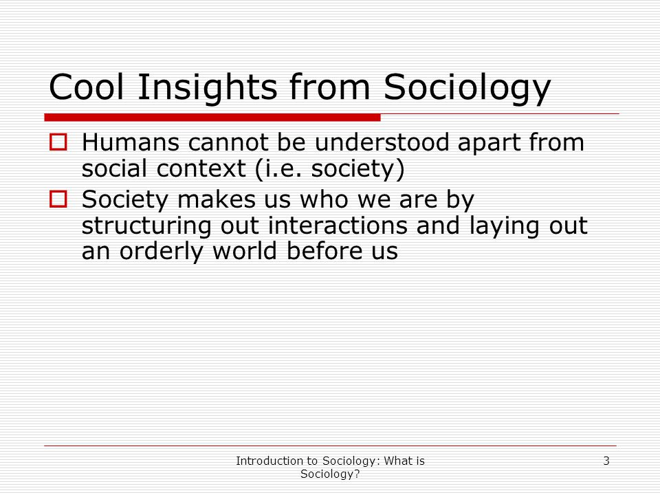 Cool Insights from Sociology