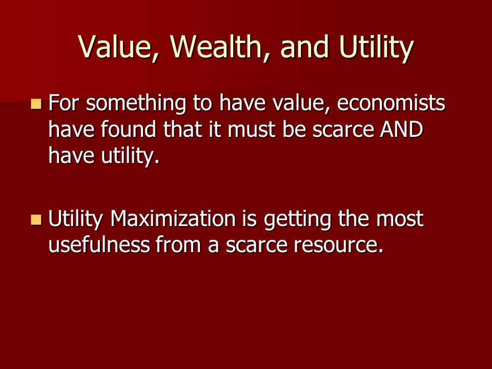 Value, Wealth, and Utility