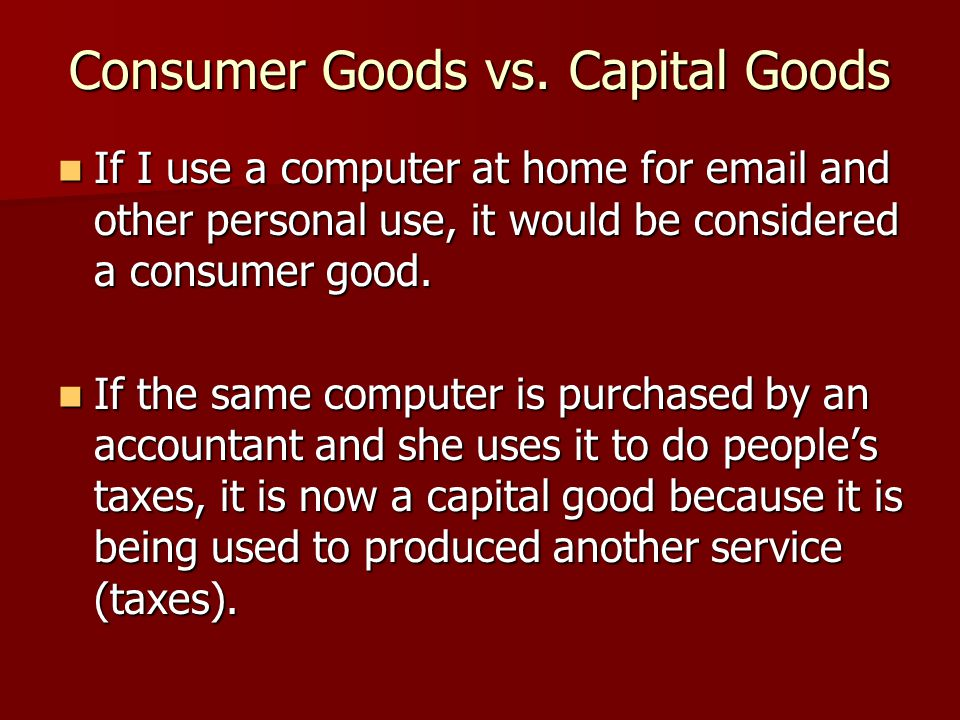 Consumer Goods vs. Capital Goods