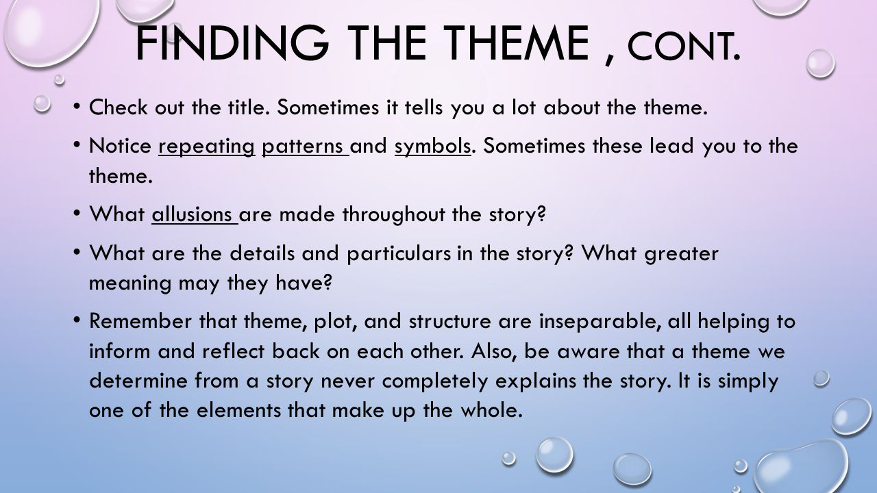 Finding the theme , cont. Check out the title. Sometimes it tells you a lot about the theme.