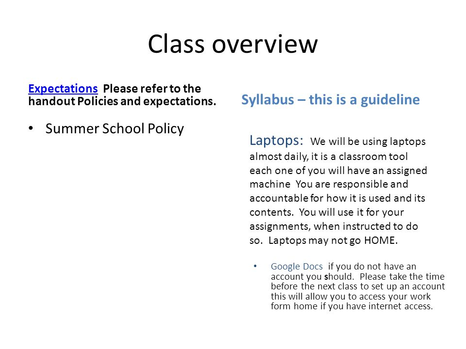 Class overview Syllabus – this is a guideline Summer School Policy