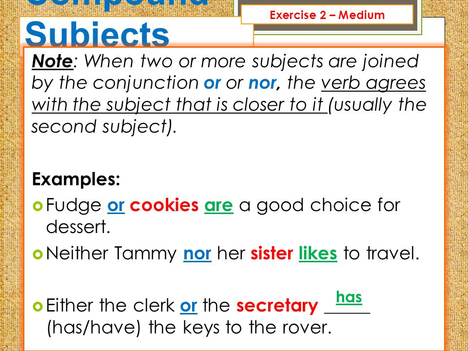 Exercise 2 – Medium Compound Subjects.