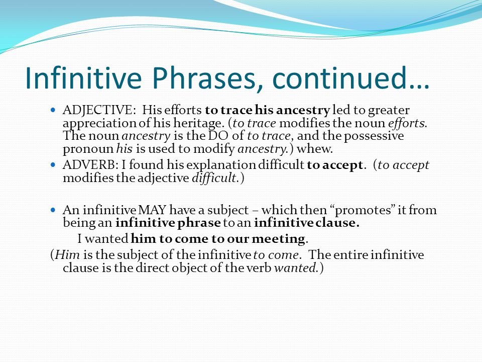 Infinitive Phrases, continued…