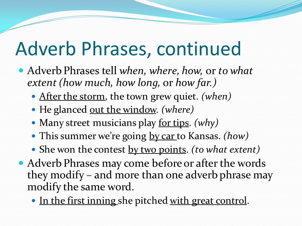 Adverb Phrases, continued