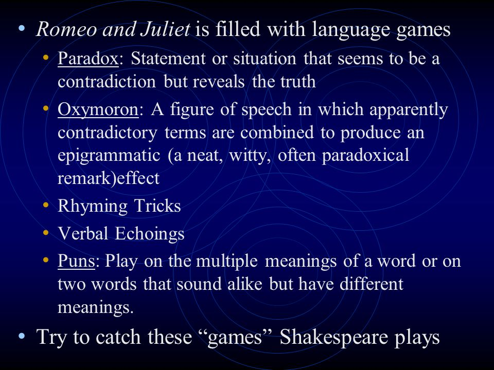 Romeo and Juliet is filled with language games