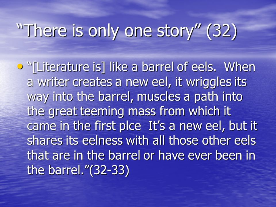 There is only one story (32)