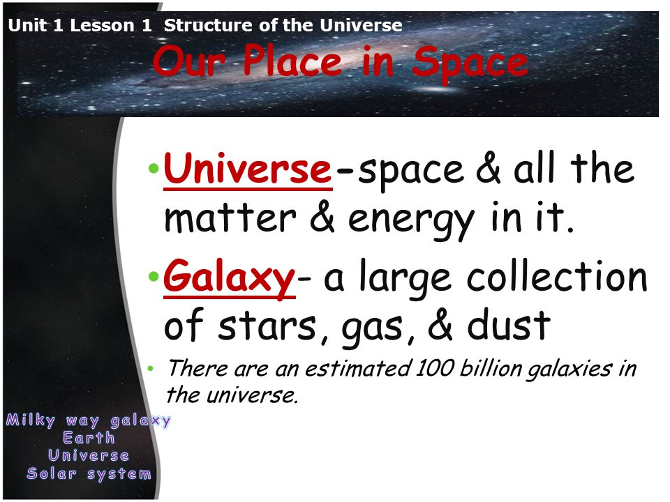 Universe-space & all the matter & energy in it.
