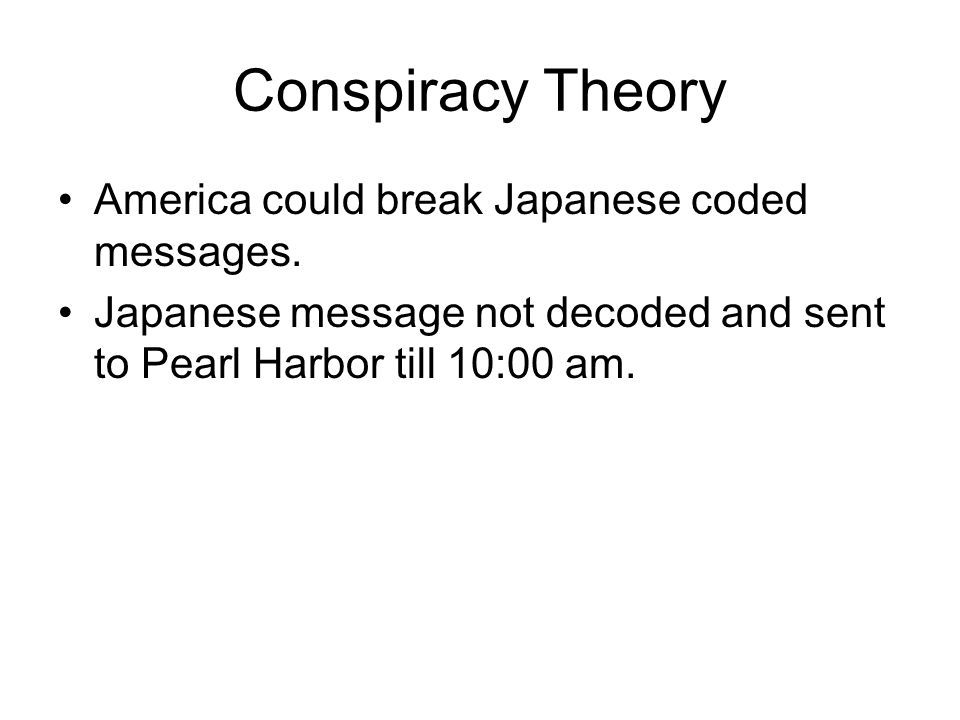 Conspiracy Theory America could break Japanese coded messages.