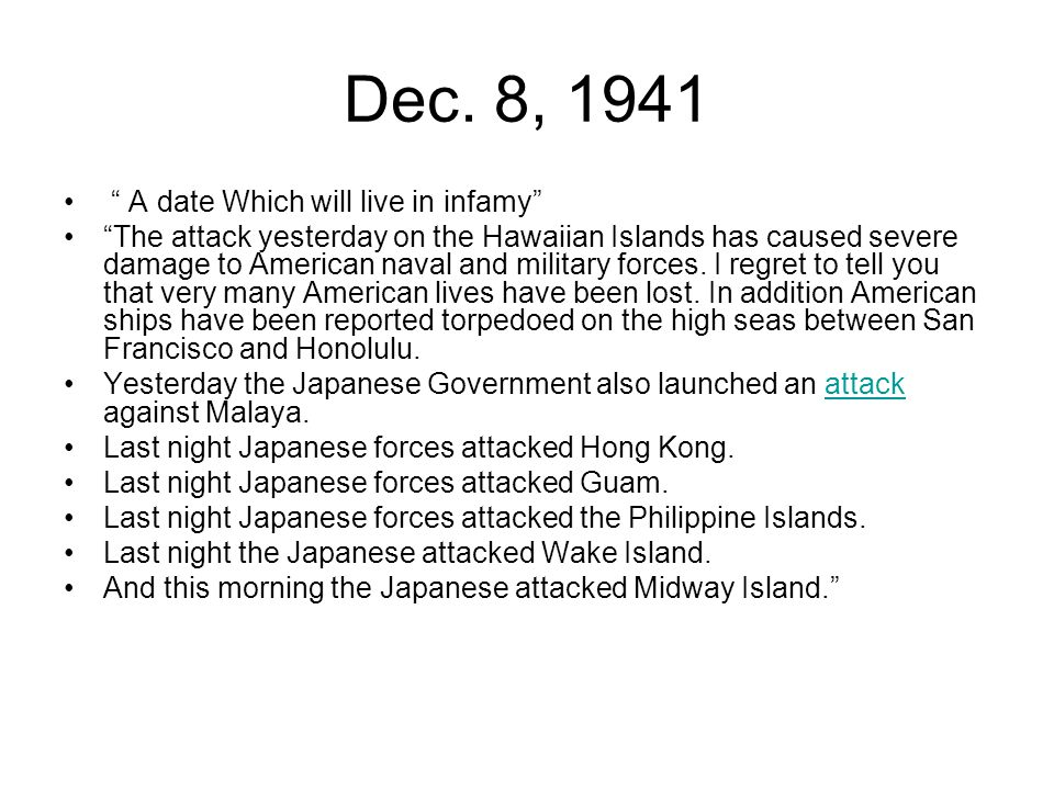 Dec. 8, 1941 A date Which will live in infamy