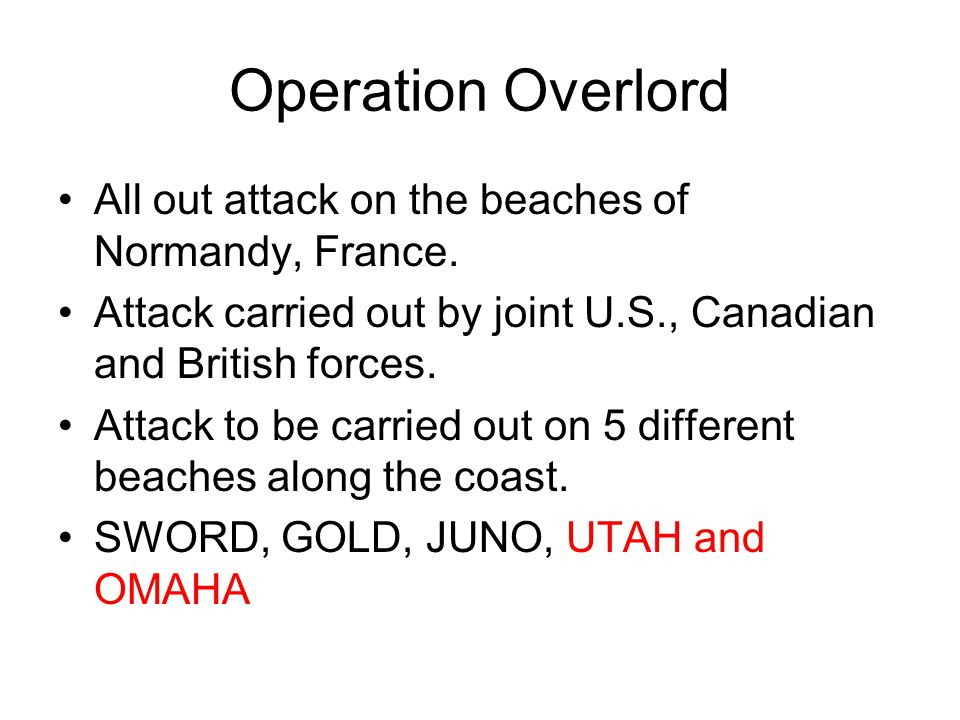 Operation Overlord All out attack on the beaches of Normandy, France.