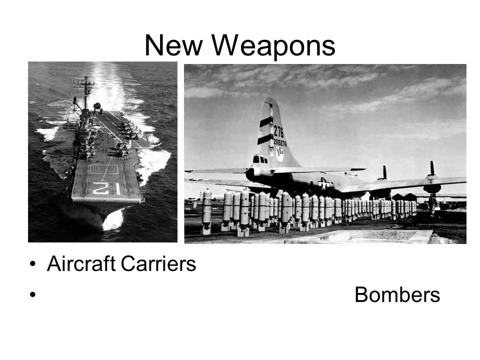 New Weapons Aircraft Carriers Bombers