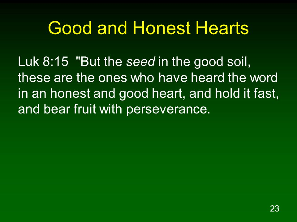 Good and Honest Hearts