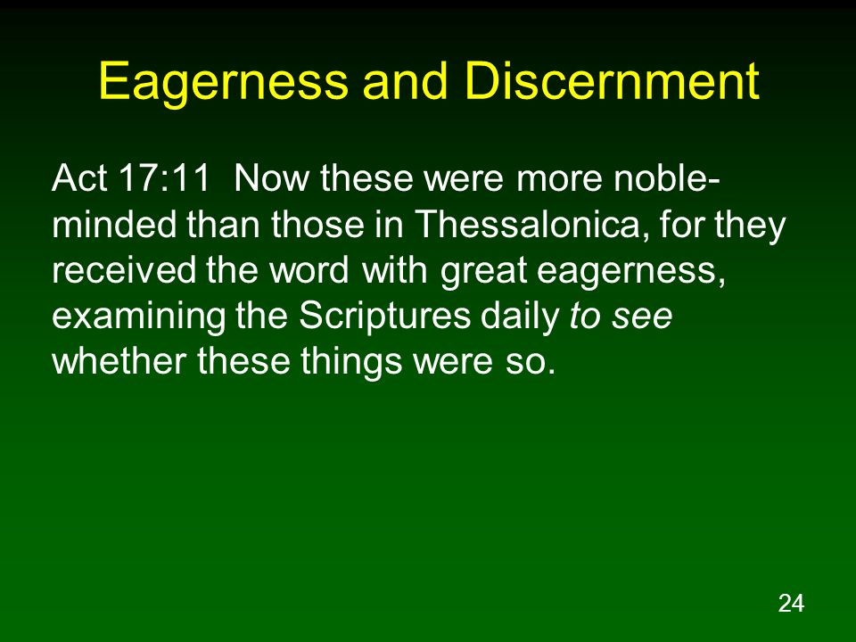 Eagerness and Discernment