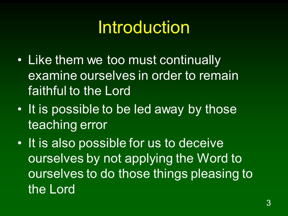 Introduction Like them we too must continually examine ourselves in order to remain faithful to the Lord.